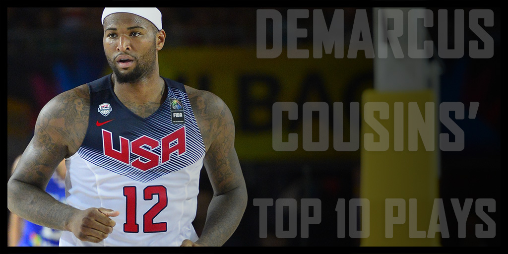 DeMarcus Cousins Top 10 Plays